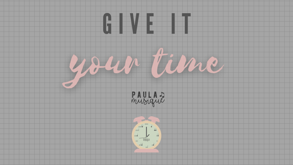give it your time